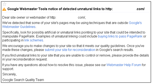 If you get this message, then Google has found links to your site that are potentially spam.