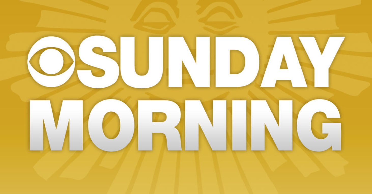 CBS Sunday Morning News