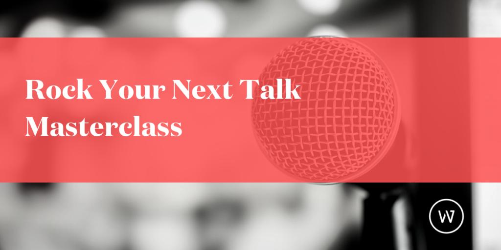 Rock Your Next Talk Masterclass